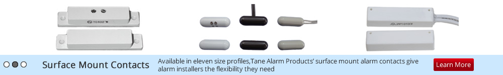Surface Mount Contacts: Available in eleven size profiles,Tane Alarm Products' surface mount alarm contacts give alarm installers the flexibility they need