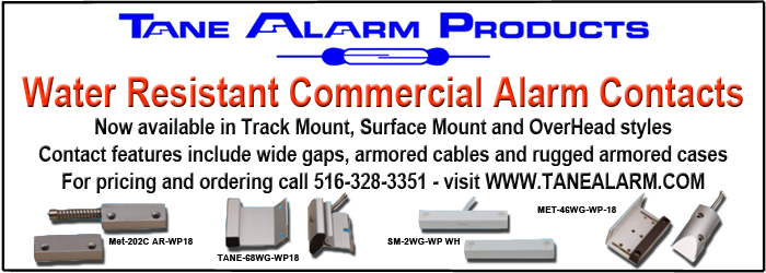 Water Resistant Commercial Alarm Contact. Now available in Track Mount, Surface Mount and OverHead styles Contact features include wide gaps, armored cables and rugged armored cases For pricing and ordering call 516-328-3351 - visit WWW.TANEALARM.COM